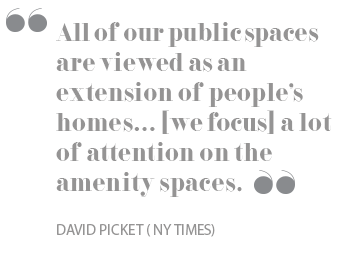 All of our public spaces are viewed as an extension of people's homes...[we spend] a lot of attentio
